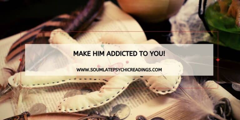 Make Him Addicted to You!