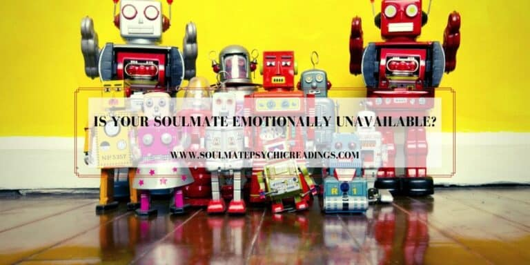 Is Your Soulmate Emotionally Unavailable?