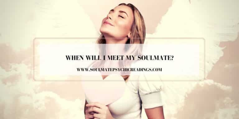 When Will I Meet My Soulmate?