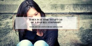 When is it Time to Let Go of a Bad Relationship?