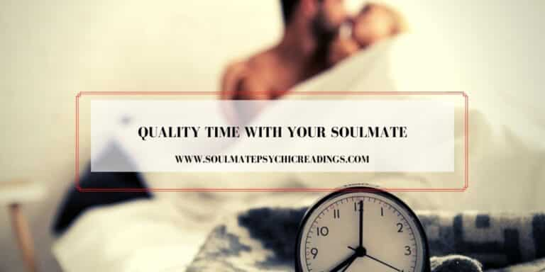 Quality Time with Your Soulmate
