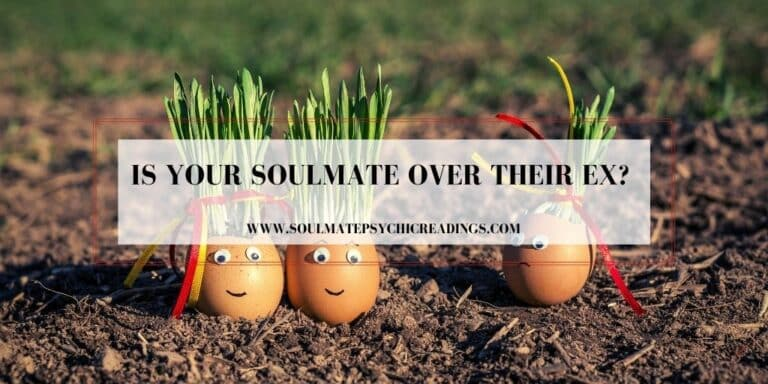 Is Your Soulmate Over Their Ex?