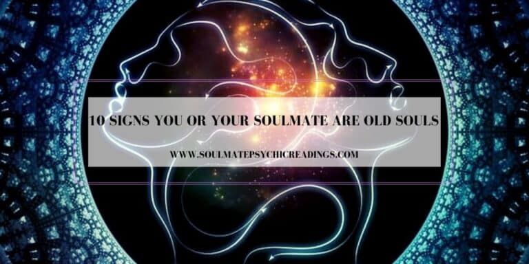 10 Signs You or Your Soulmate are Old Souls