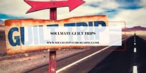 Soulmate Guilt Trips