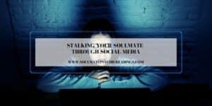 Stalking Your Soulmate Through Social Media