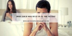 Does Your Soulmate Play the Victim?