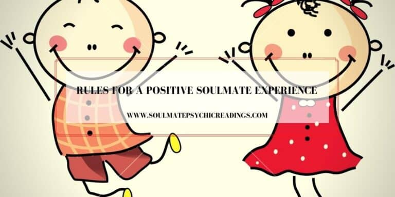Rules for a Positive Soulmate Experience