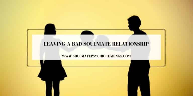 Leaving a Bad Soulmate Relationship