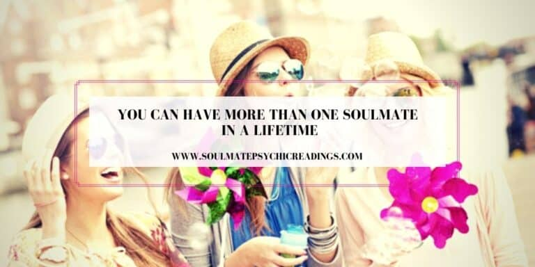 You Can Have More than One Soulmate in a Lifetime
