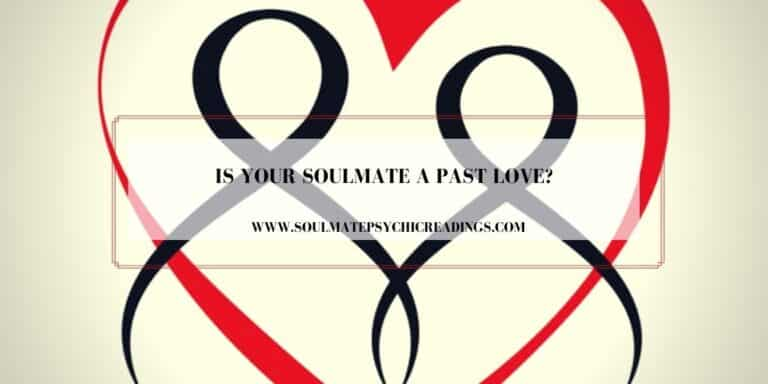 Is Your Soulmate a Past Love?