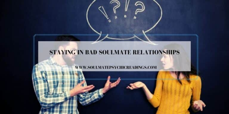 Staying in Bad Soulmate Relationships