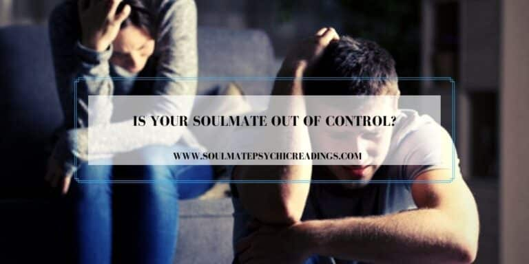 Is Your Soulmate Out of Control?