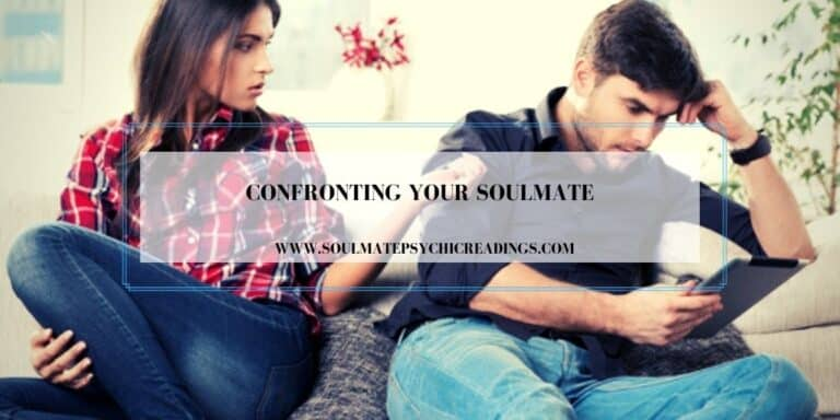 Confronting Your Soulmate