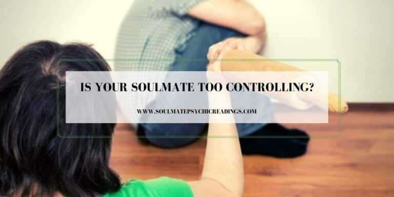 Is Your Soulmate Too Controlling?