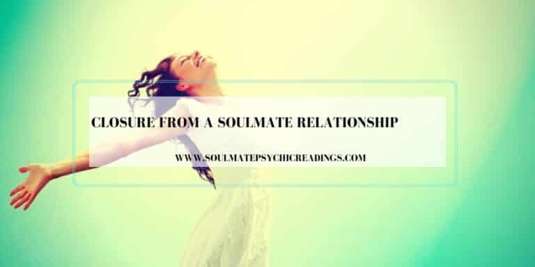 Closure from a Soulmate Relationship
