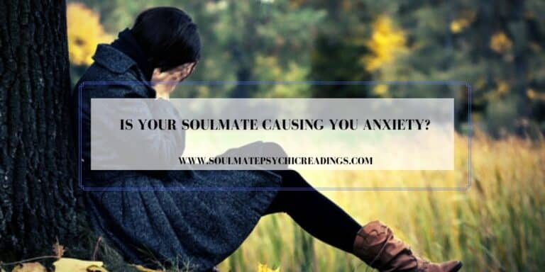 Is Your Soulmate Causing You Anxiety?