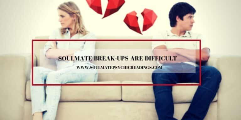 Soulmate Break-Ups are Difficult