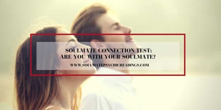 Soulmate Connection Test: Are you With Your Soulmate?
