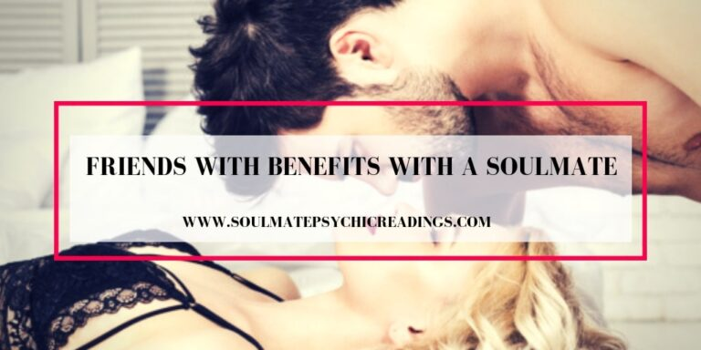 Friends with Benefits with a Soulmate