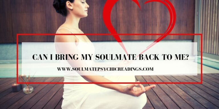 Can I Bring My Soulmate Back to Me?