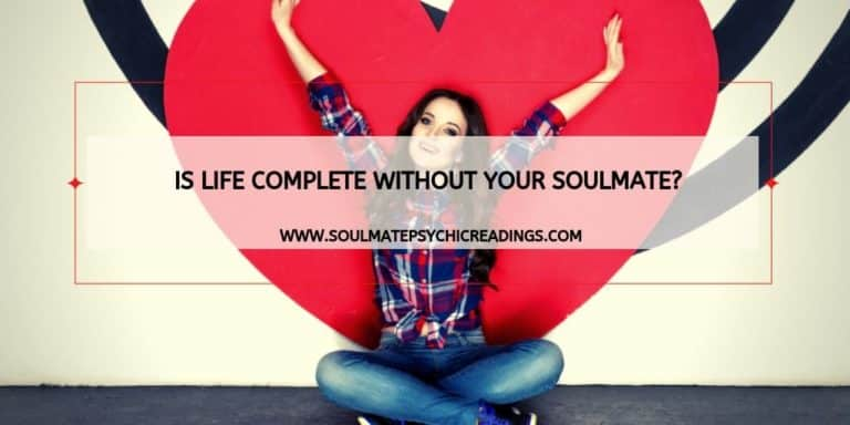 Is Life Complete Without Your Soulmate?