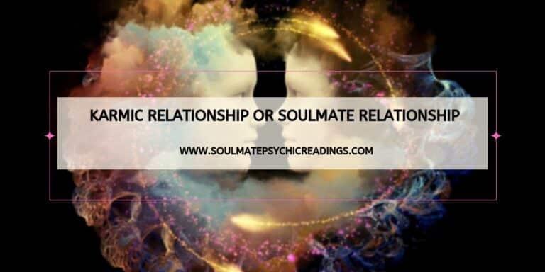 Karmic Relationship or Soulmate Relationship
