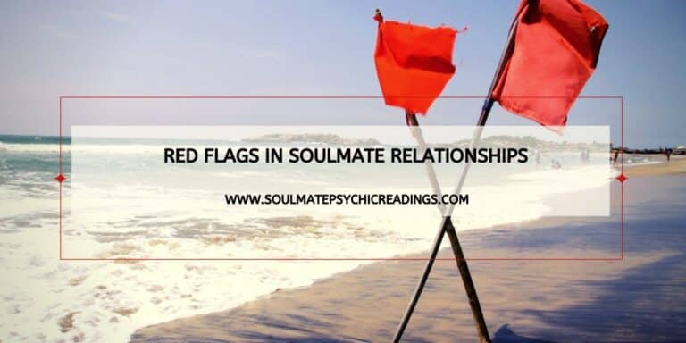 Red Flags in Soulmate Relationships