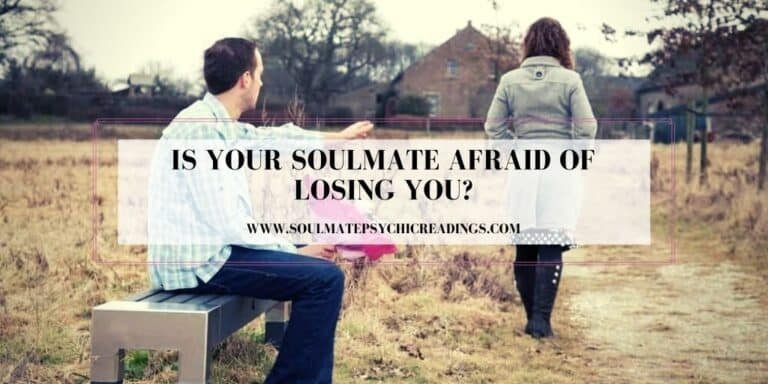 Is Your Soulmate Afraid of Losing You?