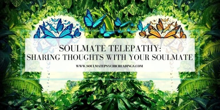 Soulmate Telepathy: Sharing Thoughts with Your Soulmate