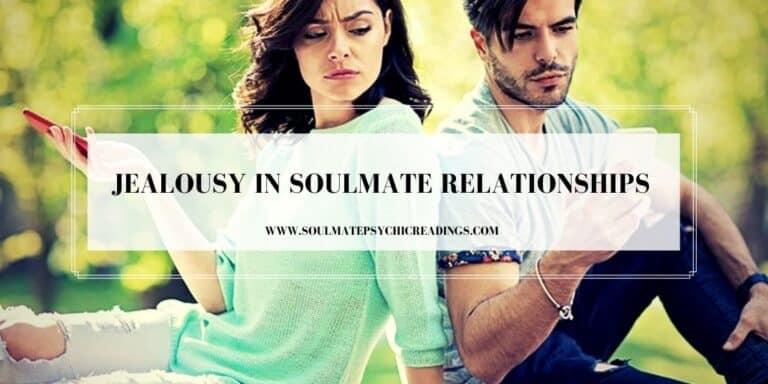 Jealousy in Soulmate Relationships