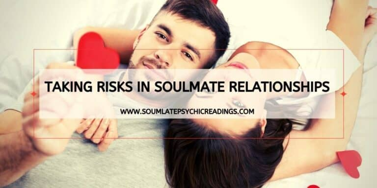Taking Risks in Soulmate Relationships