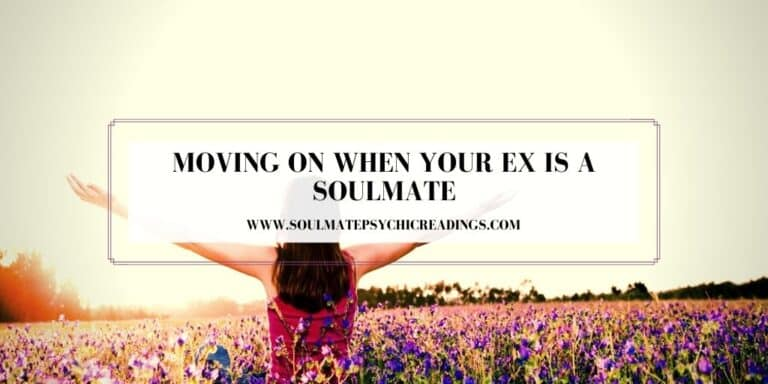 Moving On When Your Ex is a Soulmate